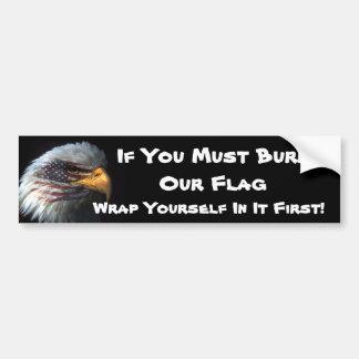 Wenn Sie unsere Flagge brennen müssen, wickeln Sie Autoaufkleber