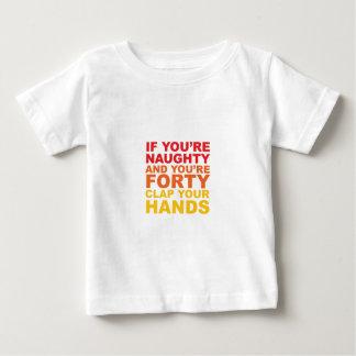WENN SIE VIERZIG sind UND SIE sind FRECH Baby T-shirt