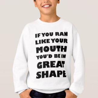 Wenn Sie wie Ihr Mund liefen, würden Sie in großem Sweatshirt