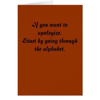 Wenn Sie wollen, um euch zu entschuldigen. Grußkarte