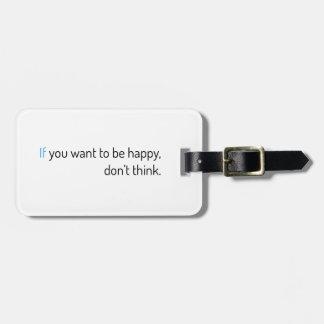 wenn Sie wollen, um glücklich zu sein, denken Sie Gepäckanhänger