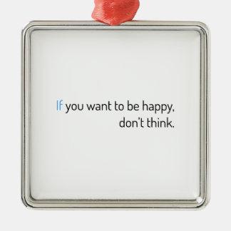 wenn Sie wollen, um glücklich zu sein, denken Sie Silbernes Ornament