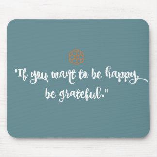 """""""Wenn Sie wollen, um glücklich zu sein…"""" Mousepad"""