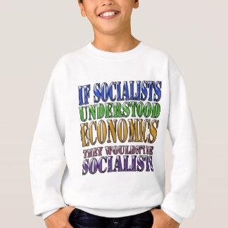 Wenn Sozialisten Wirtschaft… verstanden Sweatshirt