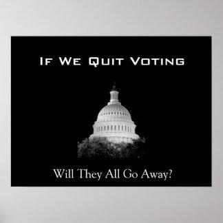 Wenn wir beendigten zu wählen sie alle weggehen? plakatdruck