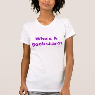 Wer ein Rockstar? ist! T-Shirt