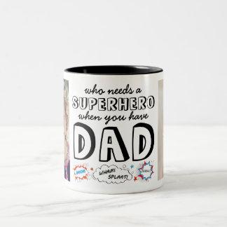 Wer einen Superhelden benötigt, wenn Sie Vati Zweifarbige Tasse