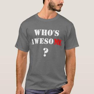 wer fantastisch ist T-Shirt