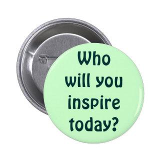 Wer inspirieren Sie heute? Buttons