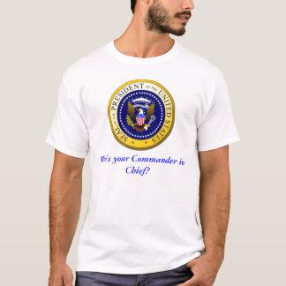 Wer ist Ihr Kommandant - herein - Leiter? T-Shirt