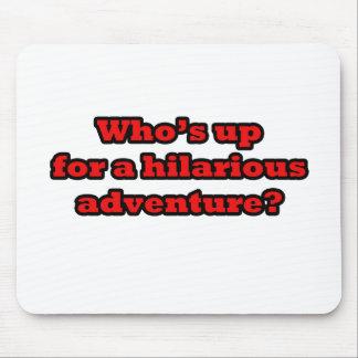 Wer oben für ein unglaublich witzig Abenteuer ist Mousepads