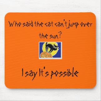 Wer sagte, dass die Katze nicht über die Sonne spr Mousepad