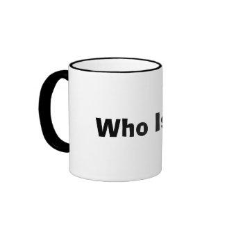 Wer Sie Kaffee-Tasse ist Ringer Tasse