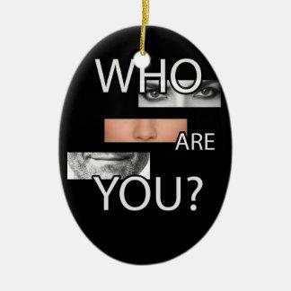 Wer Sie sind Keramik Ornament