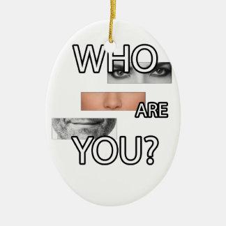 Wer Sie sind Ovales Keramik Ornament