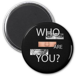 Wer Sie sind Runder Magnet 5,7 Cm