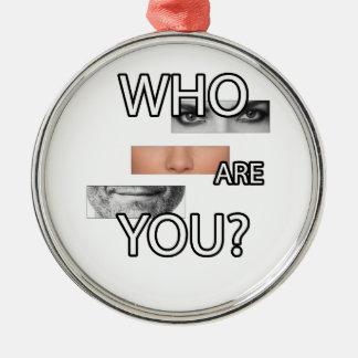 Wer Sie sind Rundes Silberfarbenes Ornament