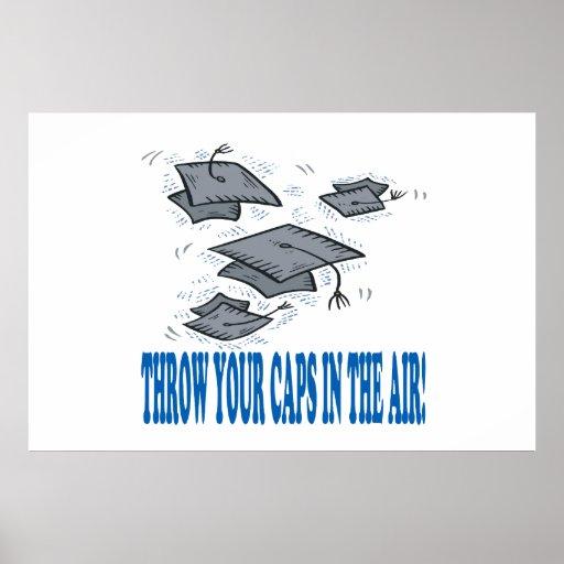 Werfen Sie Ihre Kappen in der Luft Posterdruck