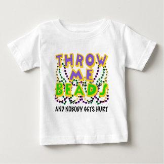 Werfen Sie mich Perlen und niemand erhält verletzt Baby T-shirt