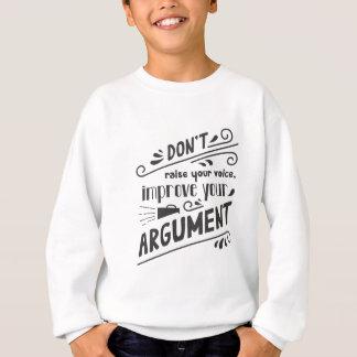 Werfen Sie nicht Ihre Stimme auf - verbessern Sie Sweatshirt
