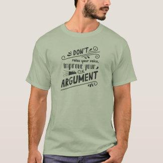 Werfen Sie nicht Ihre Stimme auf - verbessern Sie T-Shirt