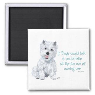 Westie Klugheit - wenn Hunde sprechen konnten Quadratischer Magnet