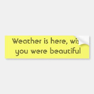 Wetter ist hier autoaufkleber