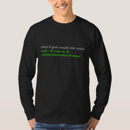 what if god would use unix? T-Shirt