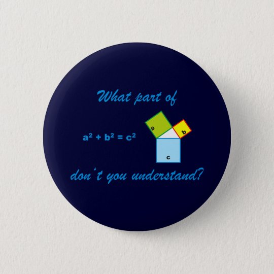 What part of Pythagoras don't you understand? Runder Button 5,1 Cm