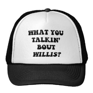 What_You_Talkin_Bout_Willis_BLK Caps