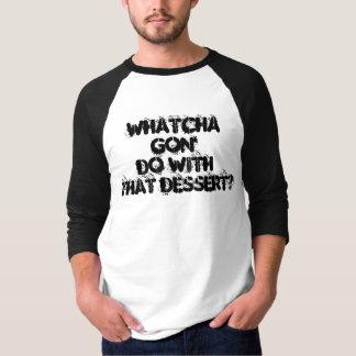 Whatcha gon tun mit diesem Nachtisch Raglan-T - T-Shirt