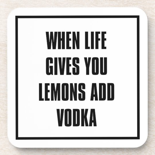 when life gives you lemons add vodka getränkeuntersetzer