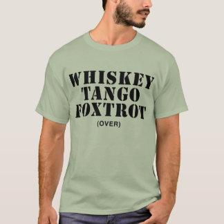 Whisky-Tango Foxtrot (vorbei) T-Shirt