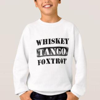 Whisky-Tango Foxtrot WTF Sweatshirt