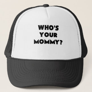 whos Ihr mommy.png Truckerkappe