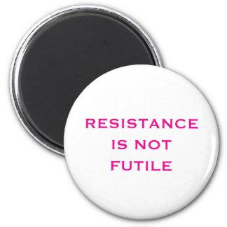 Widerstand ist NICHT vergeblich Runder Magnet 5,1 Cm
