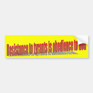 Widerstand zu den Tyrannen ist Gehorsam zum Gott Autoaufkleber