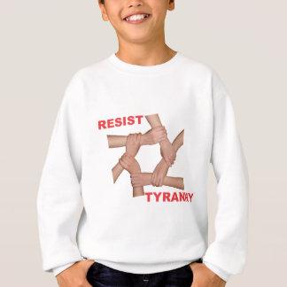 Widerstehen Sie Tyrannei Sweatshirt