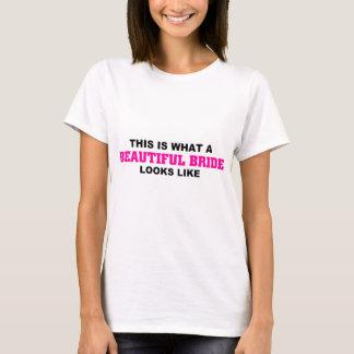 Wie dieses ist, eine welche schöne Braut aussieht T-Shirt