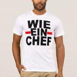 WIE EIN CHEF: DEUTSCH. wie ein Koch T-Shirt