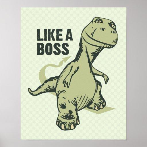 Wie ein Chef-Dinosaurier Plakat
