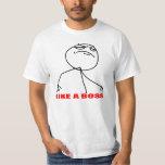 Wie ein Chef meme Gesicht Shirts