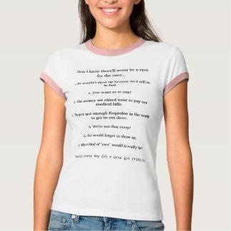 Wie ich dort weiß, seien Sie nie ein Rennen für T-Shirt