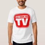 Wie im Fernsehen gesehen Shirt