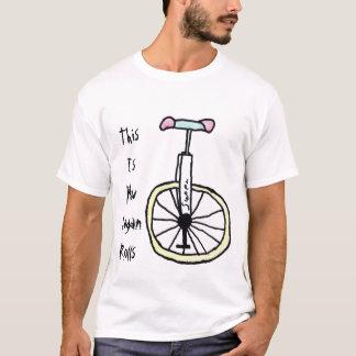 Wie Logan Rolls auf einem Unicycle T-Shirt