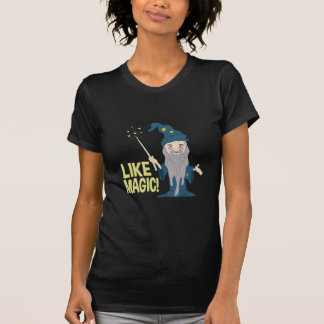 Wie Magie T-Shirt