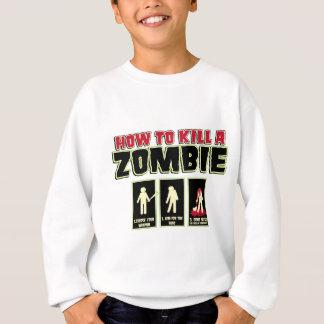 Wie man einen Zombie tötet Sweatshirt