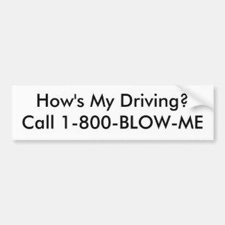 Wie mein fährt? Anruf 1-800-BLOW-ME Autoaufkleber