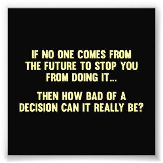 Wie schlecht von einer Entscheidung kann es Foto Druck