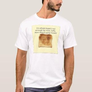 Wie über etwas Toast? T-Shirt